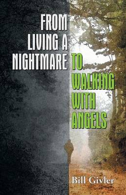 From Living a Nightmare to Walking with Angels (Paperback)