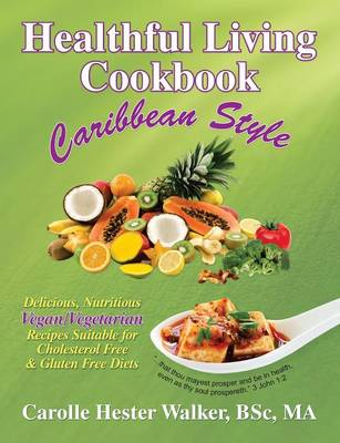 Healthful Living Cookbook: Caribbean Style (Paperback)