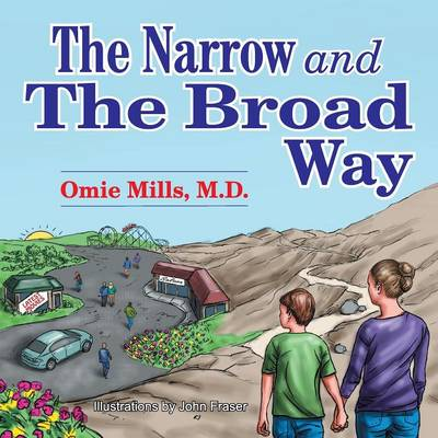 The Narrow and the Broad Way (Paperback)