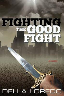 Fighting the Good Fight (Paperback)
