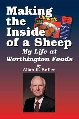 Making the Inside of a Sheep: My Life at Worthington Foods (Paperback)