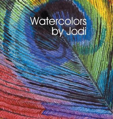 Watercolors by Jodi (Hardback)