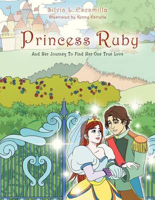 Princess Ruby: And Her Journey to Find Her One True Love (Paperback)