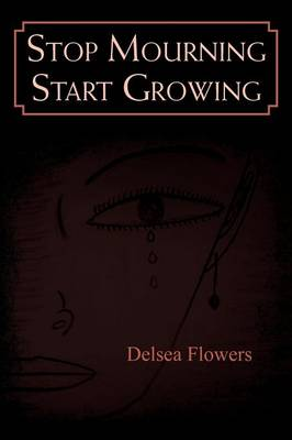Stop Mourning Start Growing (Paperback)