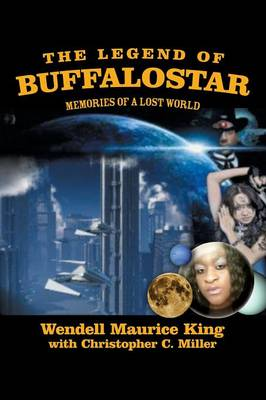 The Legend of Buffalostar: Memories of a Lost World (Paperback)