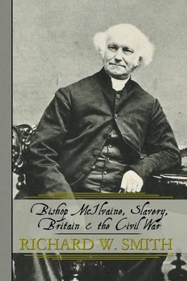 Bishop McIlvaine, Slavery, Britain & the Civil War (Paperback)