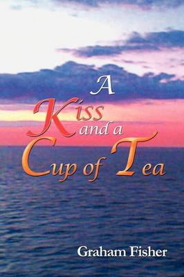 A Kiss and a Cup of Tea (Paperback)