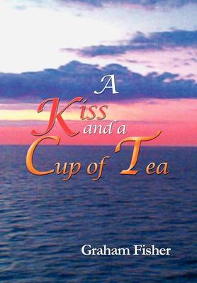 A Kiss and a Cup of Tea (Hardback)