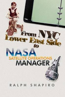 From NYC Lower East Side to NASA Satellite Operations Manager (Paperback)