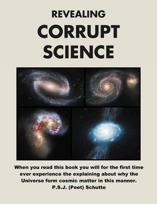 Revealing Corrupt Science: A Science Conspiracy (Paperback)