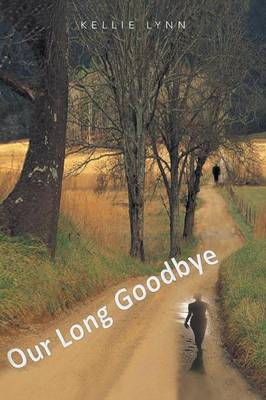 Our Long Goodbye (Paperback)