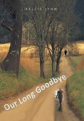 Our Long Goodbye (Hardback)