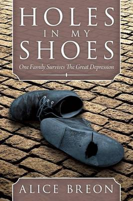 Holes in My Shoes: One Family Survives the Great Depression (Paperback)