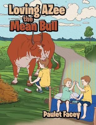 Loving Azee the Mean Bull (Paperback)