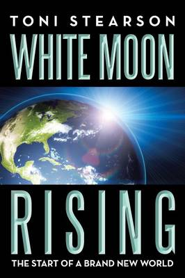 White Moon Rising: The Start of a Brand New World (Paperback)