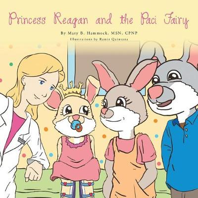 Princess Reagan and the Paci Fairy (Paperback)