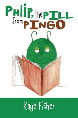Phlip, the Pill from Pingo (Paperback)