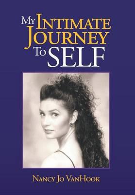 My Intimate Journey to Self (Hardback)