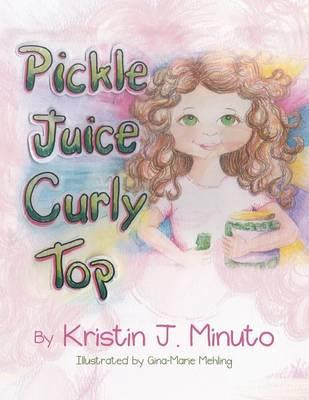 Pickle Juice Curly Top (Paperback)