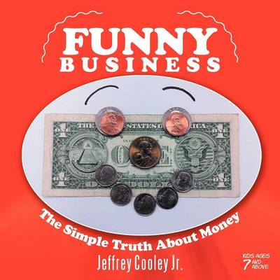 Funny Business: The Simple Truth about Money (Paperback)