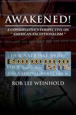 Awakened !: A Conservative's Perspective on '' American Expectionalism '' (Paperback)