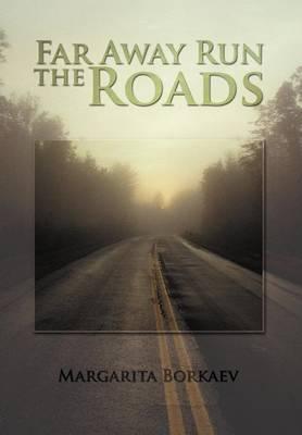 Far Away Run the Roads (Hardback)