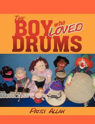 The Boy Who Loved Drums (Paperback)