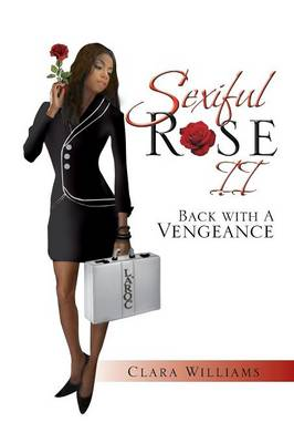 Sexiful Rose II: Back with a Vengeance (Paperback)