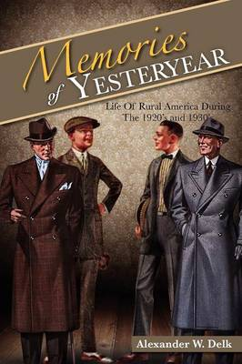 Memories of Yesteryear: Life of Rural America During the 1920's and 1930's (Paperback)