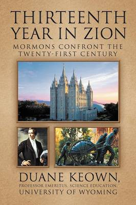Thirteenth Year in Zion: Mormons Confront the Twenty-First Century (Paperback)