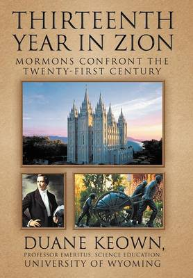 Thirteenth Year in Zion: Mormons Confront the Twenty-First Century (Hardback)