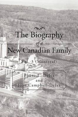 The Biography of a New Canadian Family: Vol. 3 (Montreal) (Paperback)