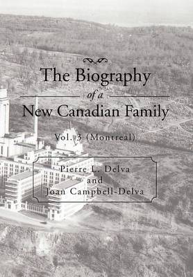 The Biography of a New Canadian Family: Vol. 3 (Montreal) (Hardback)