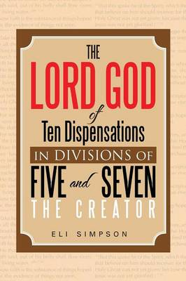 The Lord God of Ten Dispensations in Divisions of Five and Seven (Paperback)