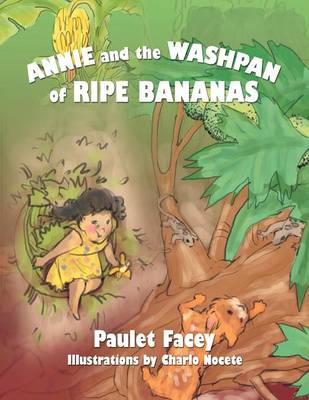 Annie and the Washpan of Ripe Bananas (Paperback)