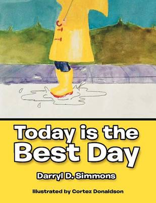 Today Is the Best Day: And Tomorrow Will Be Even Better (Paperback)