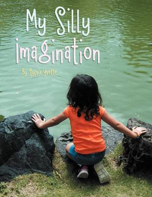 My Silly Imagination (Paperback)