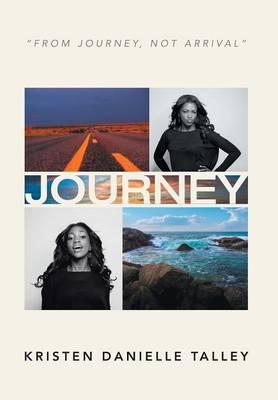 Journey: From Journey, Not Arrival (Hardback)