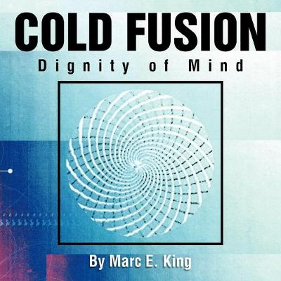 Cold Fusion: Dignity of Mind (Paperback)