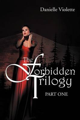 The Forbidden Trilogy Part One: Part One (Paperback)