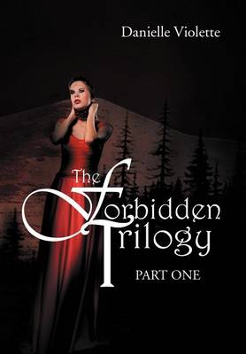 The Forbidden Trilogy Part One: Part One (Hardback)