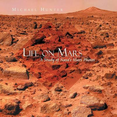 Life on Mars: A Study of NASA's Mars Photos (Paperback)