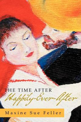 The Time After Happily-Ever-After (Paperback)