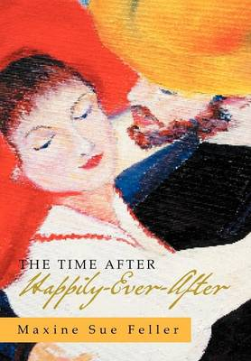 The Time After Happily-Ever-After (Hardback)