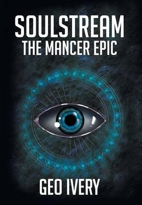 Soulstream: The Mancer Epic (Hardback)