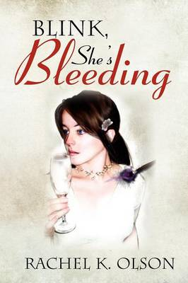 Blink, She's Bleeding (Paperback)