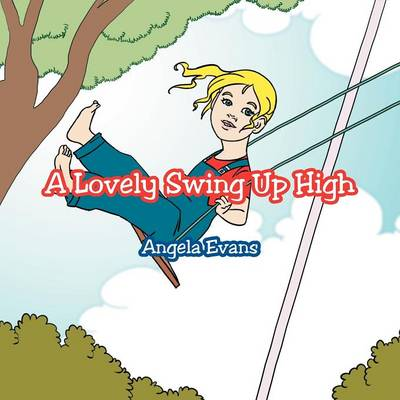 A Lovely Swing Up High (Paperback)