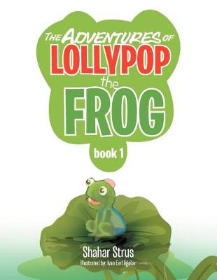 The Adventures of Lollypop the Frog: Book 1 (Paperback)