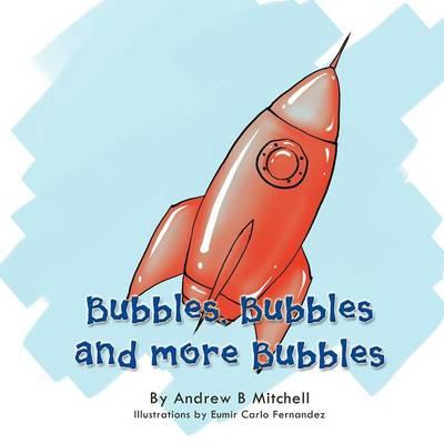 Bubbles, Bubbles and More Bubbles (Paperback)