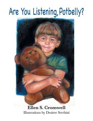Are You Listening Potbelly?: Children's Picture Book (Paperback)